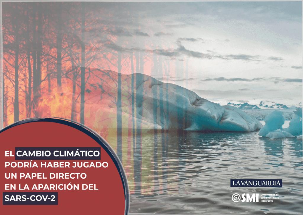 El cambio climático y el calentamiento global como factores clave en la aparición del SARS-CoV-2